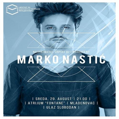Marko Nastić nastupa 29.08.2018. u Mladenovcu